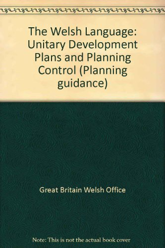 Planning Guidance (Wales): Technical Advice Note (Wales) 20. THE WELSH LANGUAGE - UNITARY ...