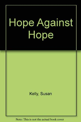 9780750501637: HOPE AGAINST HOPE.