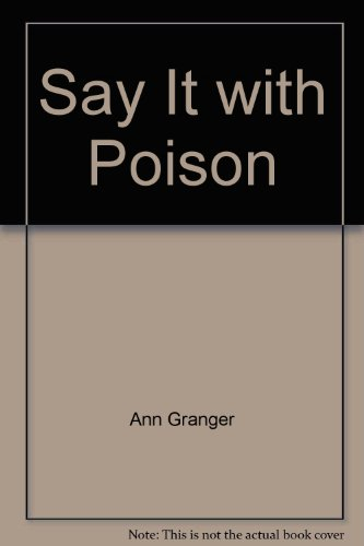 9780750502405: Say It with Poison