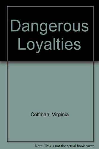 9780750504096: Dangerous Loyalties