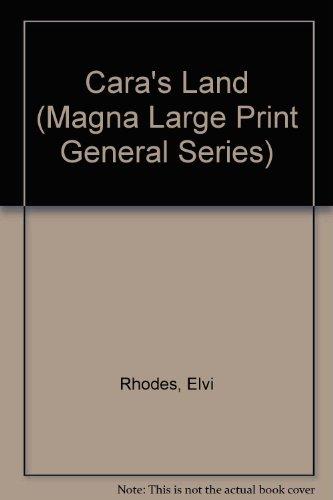 9780750504546: Cara's Land (Magna Large Print General Series)