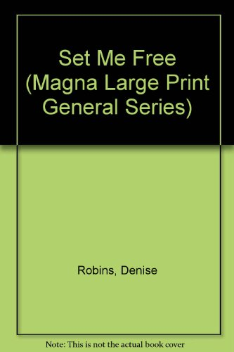 Set Me Free (Magna Large Print General Series): Robins, Denise