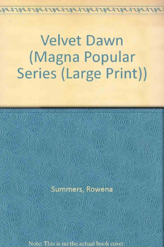 Velvet Dawn (Magna Popular Series): Summers, Rowena