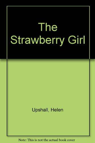 9780750505918 The Strawberry Girl Abebooks Helen Upshall