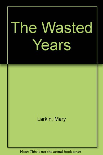 9780750505987: The Wasted Years