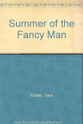 9780750506243: The Summer Of The Fancy Man