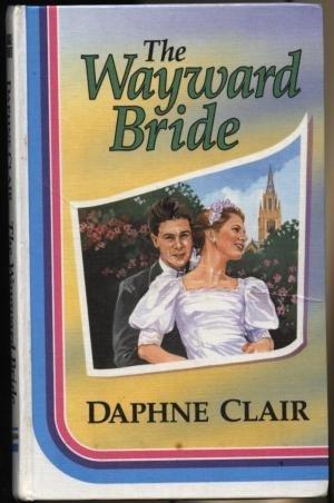 9780750506601: The Wayward Bride