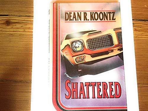 Shattered: Koontz, Dean