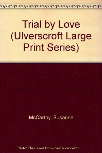 9780750508308: Trial By Love (Ulverscroft Large Print Series)