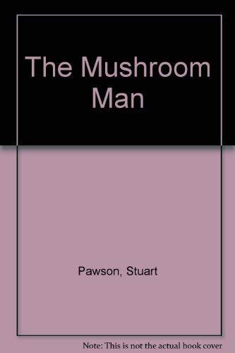 9780750509992: The Mushroom Man