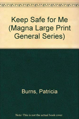 9780750510004: Keep Safe for Me (Magna Large Print General Series)