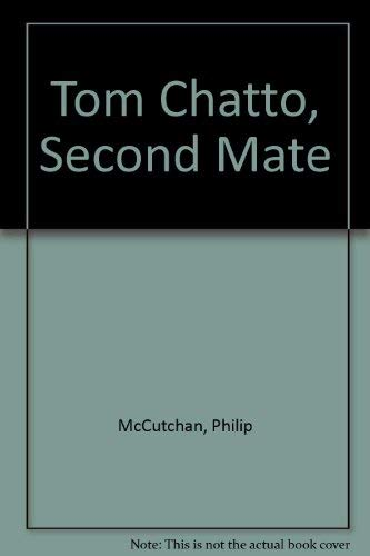 9780750510059: Tom Chatto, Second Mate