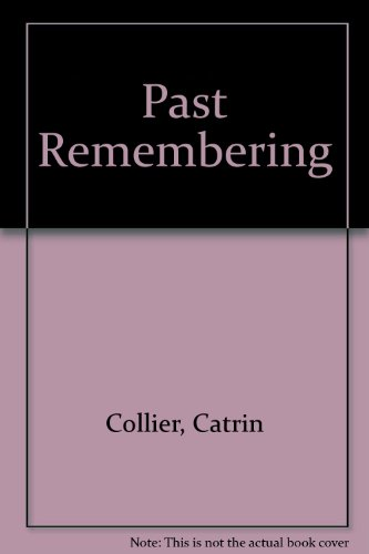 9780750512367: Past Remembering