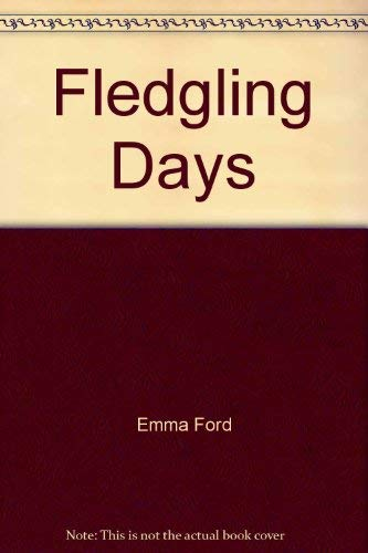 9780750512602: Fledgling Days