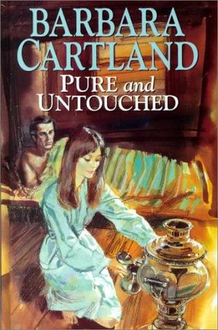 Pure And Untouched: Cartland, Barbara