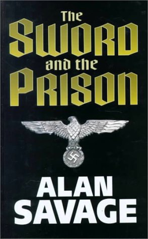 The Sword and the Prison: Savage, Alan