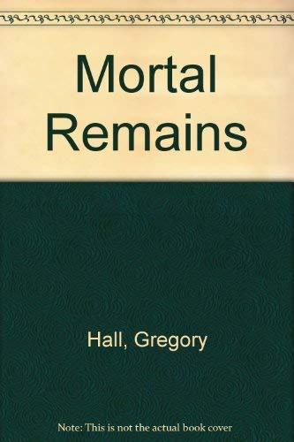 9780750515177: Mortal Remains