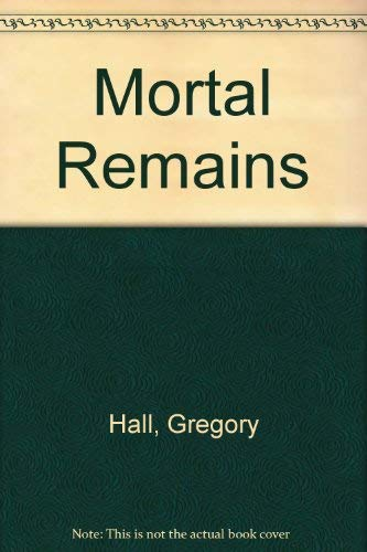 9780750515177: Mortal Remains