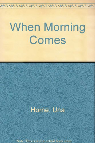 When Morning Comes: Horne, Una