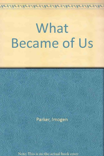 9780750516976: What Became of Us
