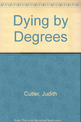9780750517485: Dying by Degrees