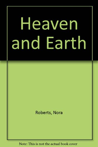 Heaven and Earth: Roberts, Nora