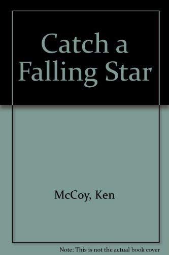Catch a Falling Star: McCoy, Ken