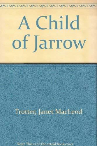 9780750520331: A Child of Jarrow