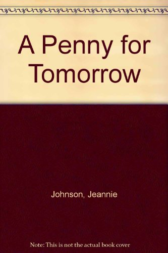 9780750520706: A Penny for Tomorrow