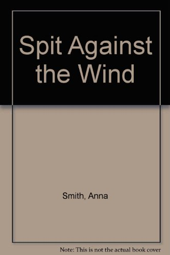 Spit Against the Wind (0750520760) by Anna Smith