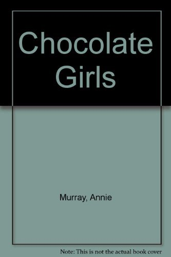 9780750521192: Chocolate Girls