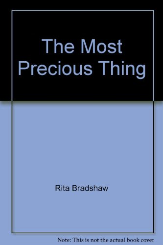 The Most Precious Thing (0750522224) by Rita Bradshaw