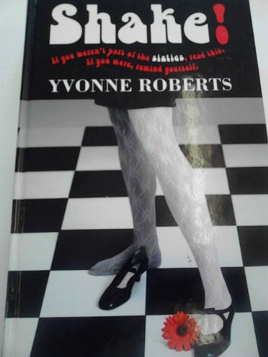 Shake!: Roberts, Yvonne