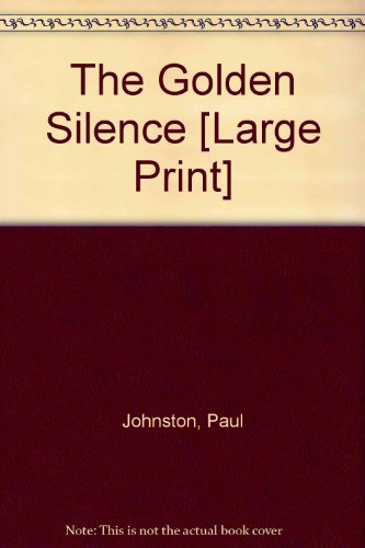 9780750523677: The Golden Silence [Large Print]