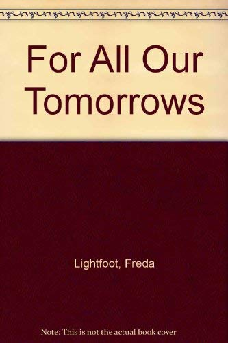9780750524261: For All Our Tomorrows