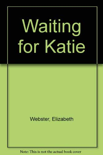 9780750524582: Waiting for Katie