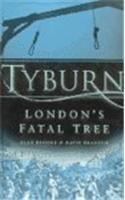 9780750524681: Tyburn London's Fatal Tree