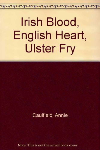 9780750525541: Irish Blood, English Heart, Ulster Fry