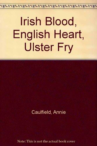 9780750525541: Irish Blood, English Heart, Ulster Fry