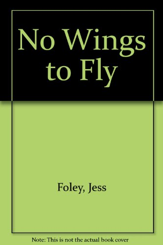 9780750525961: No Wings to Fly