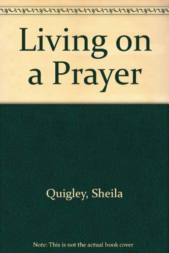 Living on a Prayer: Quigley, Sheila