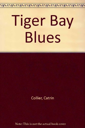 Tiger Bay Blues: Catrin Collier