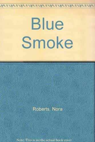 Blue Smoke: Roberts, Nora