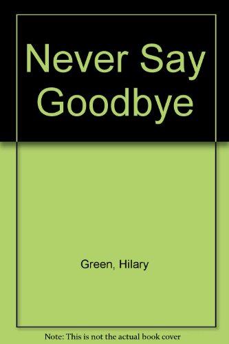 Never Say Goodbye: Hilary Green