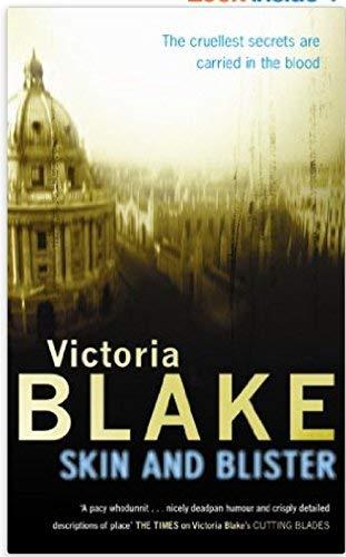 Skin and Blister: Blake, Victoria