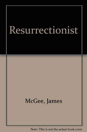 9780750527583 Resurrectionist Abebooks James Mcgee 0750527587