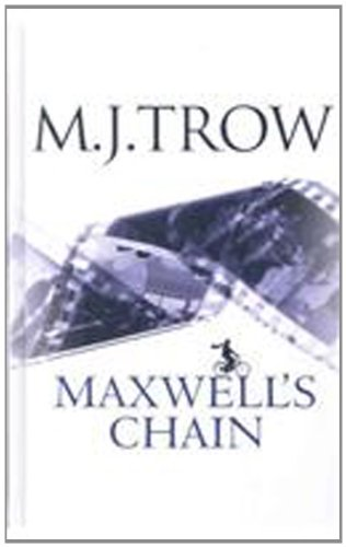 Maxwell's Chain: Trow, M. J.