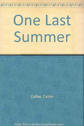 One Last Summer: Catrin Collier