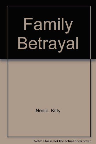 9780750530361 Family Betrayal Abebooks Kitty Neale 0750530367
