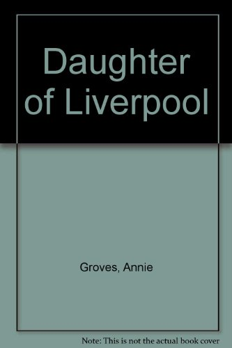 9780750530590: Daughter of Liverpool